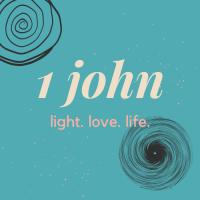 light. love. life. (1 John)